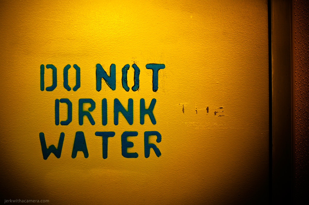 Do Not Drink the Water!