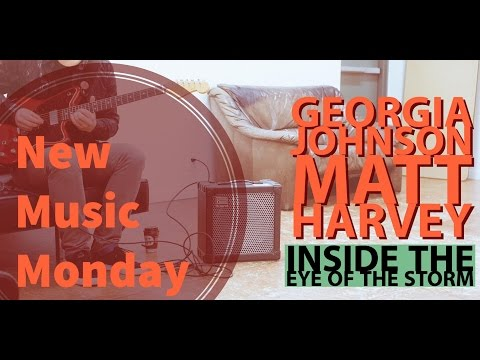New Music Monday – Georgia Johnson & Matt Harvey – Inside The Eye Of The Storm