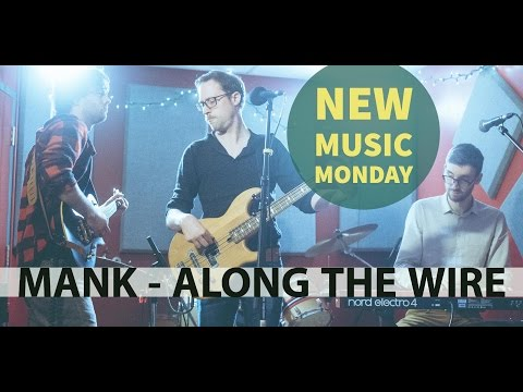 New Music Monday – Mank – Along the Wire