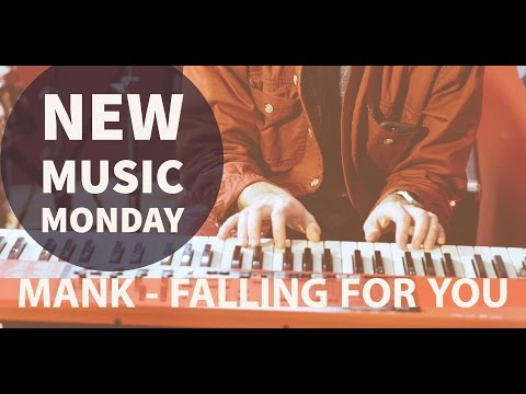 Mank – Falling For You – New Music Monday