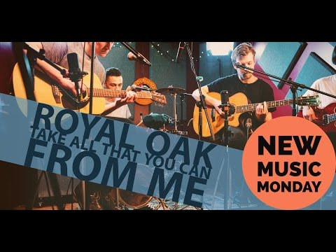 New Music Monday – Royal Oak – Take All that You Can From Me