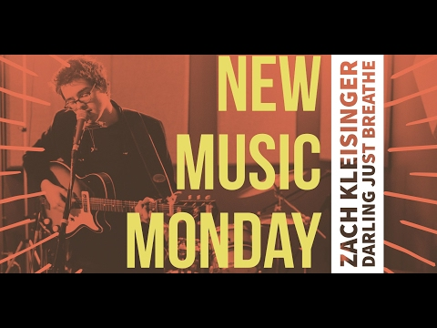 New Music Monday – Zach Kleisinger – Darling Just Breathe