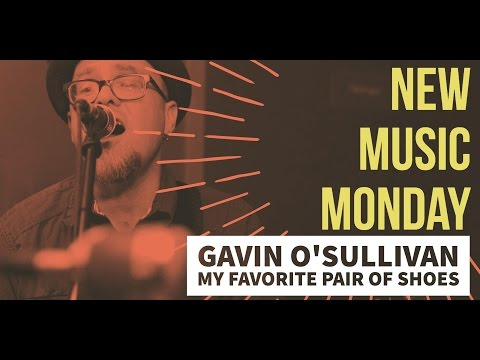 New Music Monday's – Gavin O'Sullivan – My Favorite Pair Of Shoes