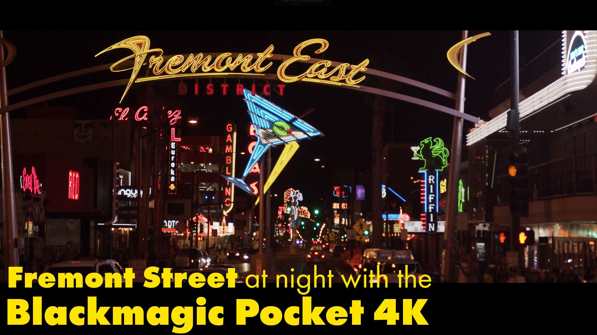 The Blackmagic Pocket 4K at night on Fremont Street in Las Vegas