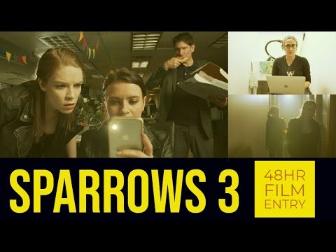 Sparrows 3 – Our entry into a 48hr Film Competition