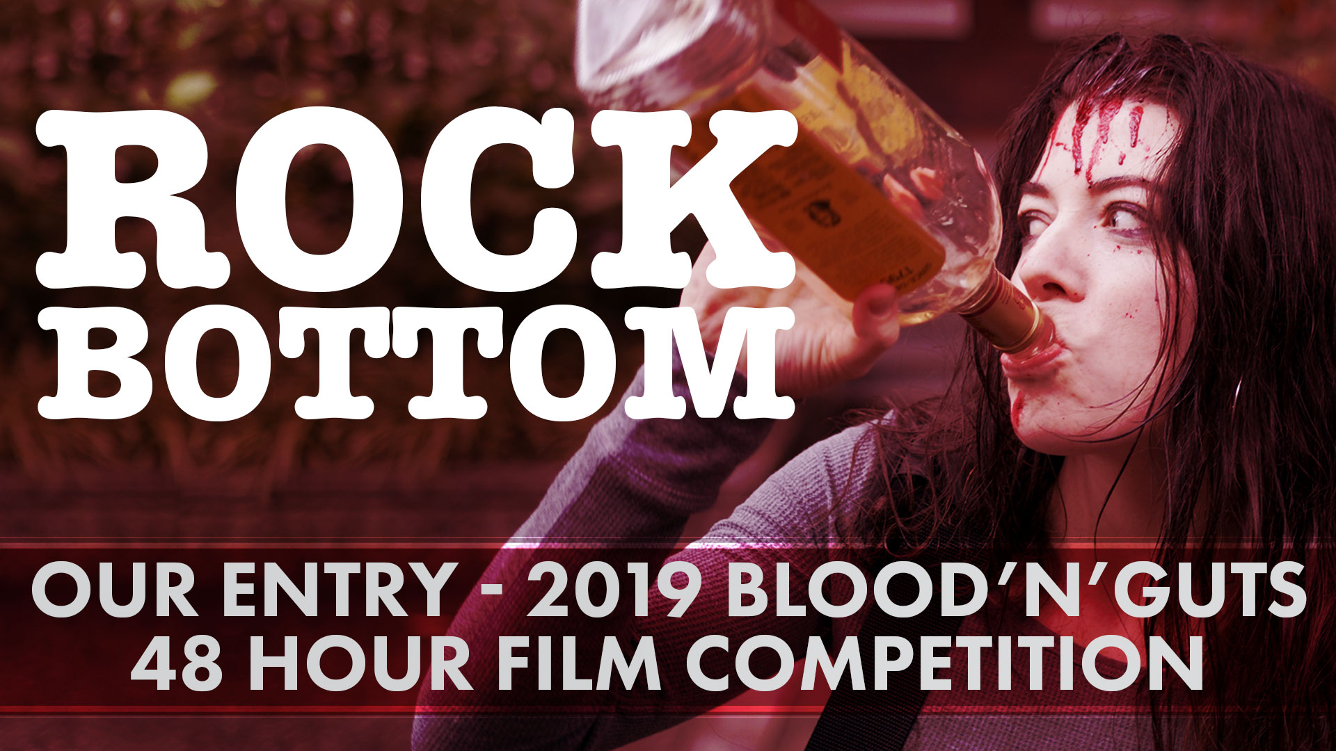Blood'n'Guts 48 hour Film Competition  2019