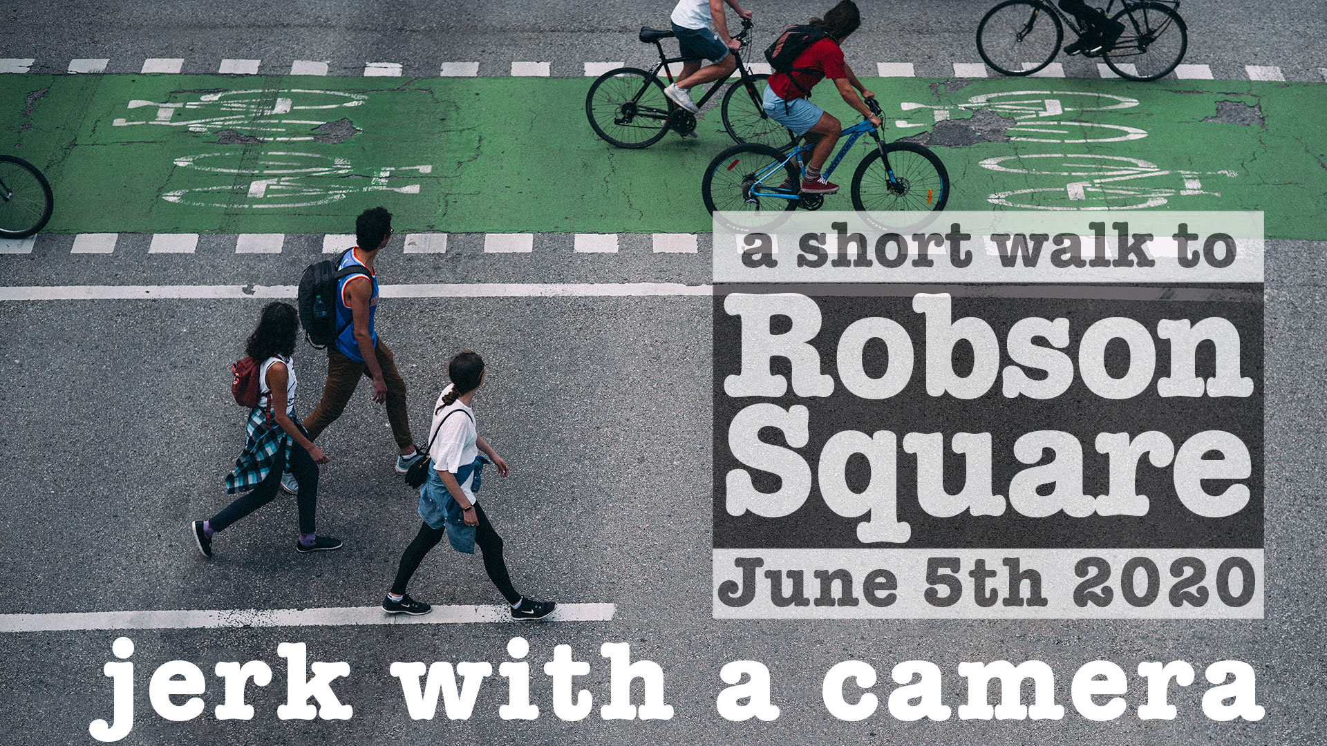 Photowalk to Robson Square – June 05th 2020